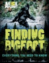 Finding Bigfoot: The Big Book of Everything