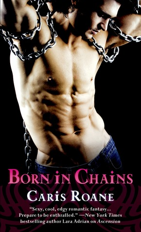 Born in Chains (Warriors in Chains, #1)