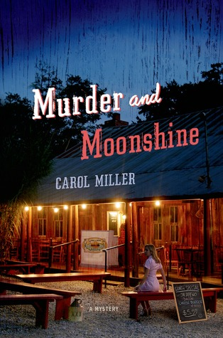Murder and Moonshine: A Mystery (Moonshine Mystery Series, #1)