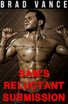 Sam's Reluctant Submission (Sam's Reluctant Submission, #1)