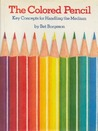 The Colored Pencil: Key Concepts for Handling the Medium