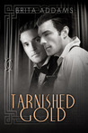 Tarnished Gold (Tarnished #1)