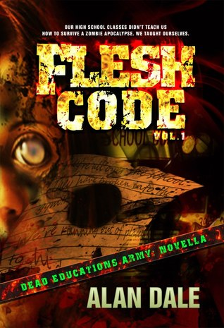Flesh Code: Vol. I Book One of the Dead Educations Army, Novella series