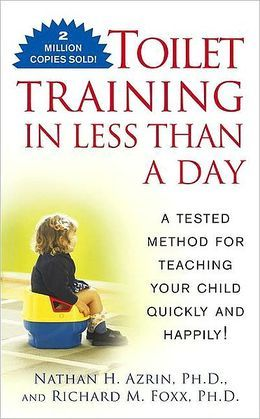 Toilet Training in Less Than a Day by Nathan H. Azrin