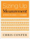 Sizing Up Measurement: Activities for Grade 3-5 Classrooms