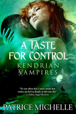 A Taste for Control (Kendrian Vampires #3)