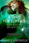 A Taste for Control (Kendrian Vampires, #3)