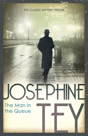 The Man in the Queue by Josephine Tey
