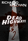 Dead Highways: Episode 2