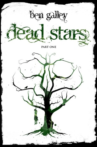 Dead Stars Part 1 by Ben Galley