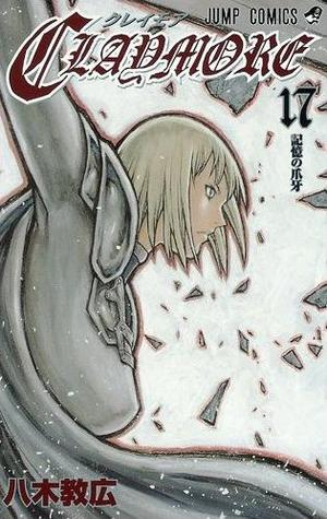 Claymore 17: The Claws of Memory, Vol. 17  (Claymore, #17)