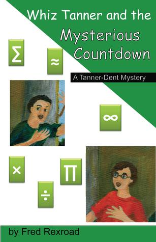 Whiz Tanner and the Mysterious Countdown (Tanner-Dent Mysteries #2)