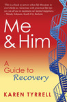 Me and Him: A Guide to Recovery