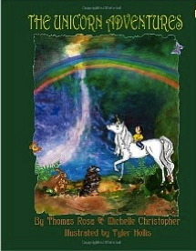 The Unicorn Adventures: how a young boy finds God's love Michelle Christopher, Thomas Rosa and Tyler Hollis