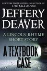 A Textbook Case (Lincoln Rhyme, #9.5)