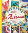 Dad's Book of Awesome Projects by Mike Adamick