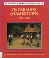 The Paradox Of Jamestown, 1585 1700