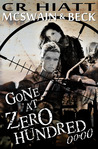 Gone at Zero Hundred 00 by CR HIATT