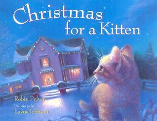 Christmas for a Kitten by Robin Pulver