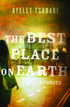 The Best Place on Earth: Stories