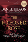 The Poisoned Rose (The Gin Palace Trilogy, #1)