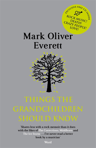 Free download online Things The Grandchildren Should Know PDF by Mark Oliver Everett