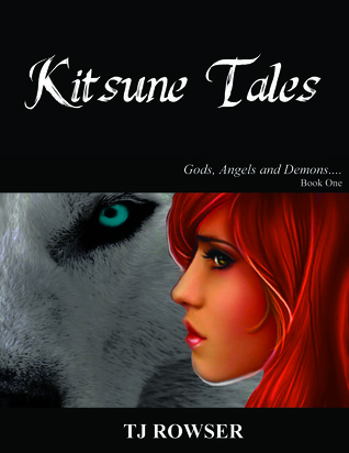 Kitsune Tales (Gods, Angels, and Demons... Book One)