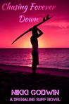 Chasing Forever Down by Nikki Godwin