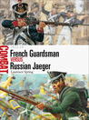 French Guardsman vs Russian Jaeger – 1812–14