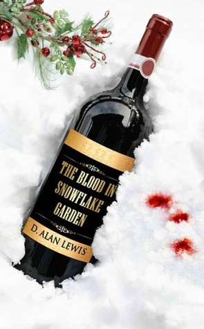 Get The Blood in Snowflake Garden by D. Alan Lewis PDF