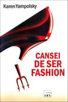 Cansei de ser Fashion