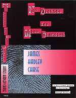 No Orchids For Miss Blandish by James Hadley Chase