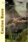 Snakes & Jails & Puppy Dog Tails