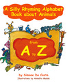 A Silly Rhyming Alphabet Book about Animals from A  to Z by Simone DaCosta