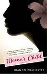 Mama's Child by Joan Steinau Lester