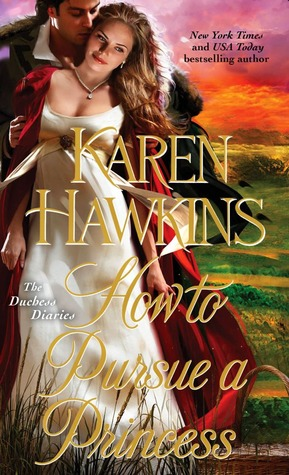 How to Pursue a Princess (The Duchess Diaries, #2)