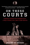 On These Courts by Wayne  B. Drash