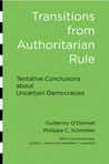 Transitions from Authoritarian Rule: Tentative Conclusions about Uncertain Democracies
