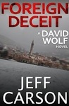Foreign Deceit (A David Wolf Novel)
