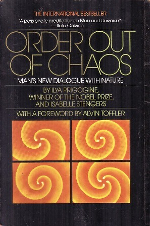 Order Out of Chaos by Ilya Prigogine