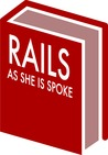 Rails As She Is Spoke