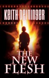 The New Flesh by Keith Deininger