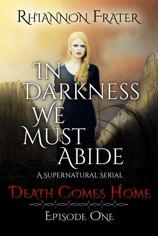 In Darkness We Must Abide (Death Comes Home, Episode 1)