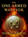 The One-Armed Warrior: A Short Story