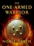 The One-Armed Warrior: A Sh...