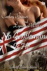 No Gentleman Is He by Carley Bauer