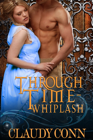 Free online download Through Time-Whiplash (Through Time #2) ePub by Claudy Conn