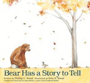 Bear Has a Story to Tell by Philip C. Stead