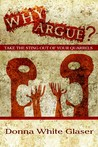 Why Argue? Take the Sting Out of Your Quarrels