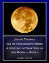 Jeanie Thomas - Sea of Tranquility series: a History of Dark Side of the Moon (Book 2)